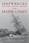 Shipwrecks and Other Maritime Disasters of the Maine Coast Cover Image