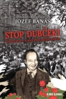 Stop Dubcek! The Story of a Man who Defied Power: A Documentary Novel Cover Image