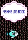 Fishing Logs: Bass Fishing Log Template Size 7x10 INCH Cover Matte - Complete - Guide # Stream 110 Pages Good Prints. Cover Image