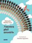 Nuestra piel arcoíris / Our Rainbow-Colored Skin Cover Image
