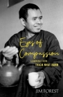 Eyes of Compassion: Living with Thich Nhat Hanh Cover Image