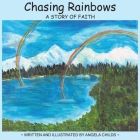 Chasing Rainbows: A Story of Faith Cover Image