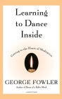 Learning to Dance Inside: Getting to the Heart of Meditation Cover Image