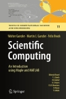 Scientific Computing - An Introduction Using Maple and MATLAB (Texts in Computational Science and Engineering #11) Cover Image