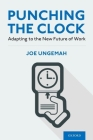 Punching the Clock: Adapting to the New Future of Work Cover Image