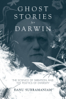 Ghost Stories for Darwin: The Science of Variation and the Politics of Diversity Cover Image