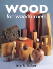 Wood for Woodturners Cover Image