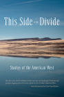 This Side of the Divide: Stories of the American West Cover Image