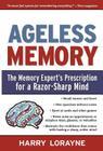 Ageless Memory: The Memory Expert's Prescription for a Razor-Sharp Mind Cover Image