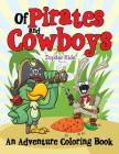 Of Pirates and Cowboys (An Adventure Coloring Book) Cover Image