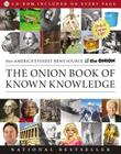 The Onion Book of Known Knowledge: A Definitive Encyclopaedia Of Existing Information Cover Image
