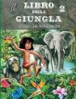 Il Libro della Giungla 2 - Album da Colorare: Fatti trasportare nel cuore della giungla indiana dove le scimmie conducono Mowgli nella città perduta. Cover Image
