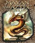 Mayan and Aztec Mythology (World of Mythology (Abdo)) Cover Image