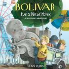 Bolivar Eats New York: A Discovery Adventure  Cover Image