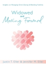 Widowed and Moving Forward: Insights on Managing Grief, Dating, and Blending Families Cover Image