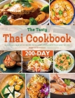 The Tasty Thai Cookbook: 200-Day Simple & Delicious Recipes from Everyone's Favorite Thai Family Kitchen Cover Image
