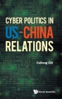 Cyber Politics in Us-China Relations Cover Image