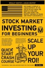 Stock Market Investing for Beginners: Tools, Tactics, Money Management, Discipline and Winning Mentality. How to Buy Your First Stock And Make Money a Cover Image
