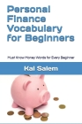 Personal Finance Vocabulary for Beginners: Must Know Money Words for Every Beginner Cover Image