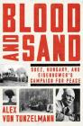Blood and Sand: Suez, Hungary, and Eisenhower's Campaign for Peace Cover Image