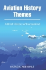 Aviation History Themes: A Brief History of Humankind Cover Image