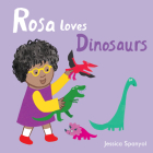 Rosa Loves Dinosaurs Cover Image