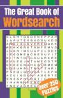 The Great Book of Wordsearch: Over 250 Puzzles Cover Image