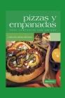 Pizzas Y Empanadas: para compartir con amigos Cover Image