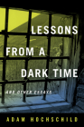 Lessons from a Dark Time and Other Essays Cover Image
