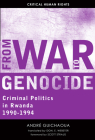 From War to Genocide: Criminal Politics in Rwanda, 1990–1994 (Critical Human Rights) Cover Image