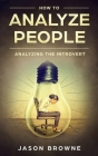 How To Analyze People: Analyzing the Introvert Cover Image