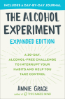 The Alcohol Experiment: Expanded Edition: A 30-Day, Alcohol-Free Challenge To Interrupt Your Habits and Help You Take Control Cover Image