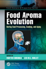Food Aroma Evolution: During Food Processing, Cooking, and Aging (Food Analysis & Properties) Cover Image