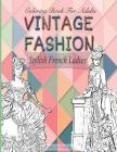 Stylish French ladies: Vintage fashion coloring book for adults Cover Image