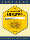 The Graphic Guide to Beekeeping: Your Complete Visual Resource for Sweet Success Cover Image