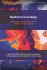 Northern Crossings: Translation, Circulation and the Literary Semi-Periphery Cover Image
