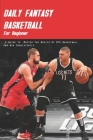 Daily Fantasy Basketball For Beginner: A Guide To Master The Basics Of DFS Basketball And Win Consistently: Daily Fantasy Football Cover Image