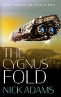 The Cygnus Fold: An edge of your seat space opera adventure Cover Image