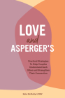 Love and Asperger's: Practical Strategies to Help Couples Understand Each Other and Strengthen Their Connection Cover Image
