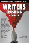 Writers Crushing COVID-19: An Anthology for COVID-19 Relief Cover Image