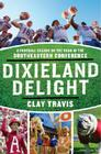 Dixieland Delight: A Football Season on the Road in the Southeastern Conference Cover Image