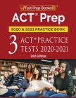 ACT Prep 2020 and 2021 Practice Book: 3 ACT Practice Tests 2020-2021 [2nd Edition] Cover Image