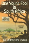 One Young Fool in South Africa - LARGE PRINT: Prequel Cover Image