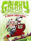 A Green Christmas! (Galaxy Zack #6) Cover Image