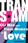 Trans*am: Cis Men and Trans Women in Love Cover Image