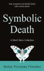 Symbolic Death: A Short Story Collection Cover Image