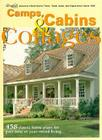 Camps, Cabins & Cottages: 458 Classic Home Plans for Part-Time or Year-Round Living Cover Image