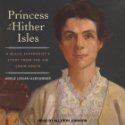 Princess of the Hither Isles: A Black Suffragist�s Story from the Jim Crow South Cover Image