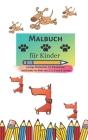 Malbuch für Kinder: Lustige Malbücher für Kleinkinder und Kinder im Alter von 2, 3, 4 und 5 Jahren Cover Image