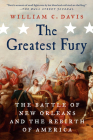 The Greatest Fury: The Battle of New Orleans and the Rebirth of America Cover Image